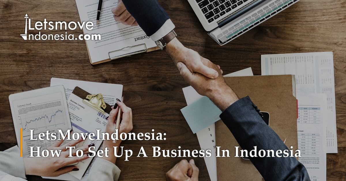 Set up a business in Indonesia | LetsMoveIndonesia