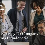How to Revise your Company Documents in Indonesia | LetsMoveIndonesia