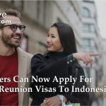 Foreigners Can Now Apply For Family Reunion Visas To Indonesia | LetsMoveIndonesia