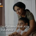 Calling Visa Citizens – Now able to enter Indonesia | LetsMoveIndonesia