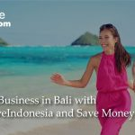 Setup a business in Bali with LetsMoveIndonesia and save money! | LetsMoveIndonesia